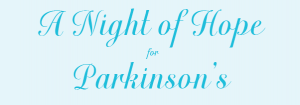 A Night of Hope for Parkinson's