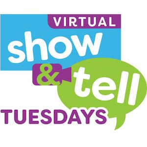 Virtual Show & Tell Tuesdays, Explore & More - The Ralph C. Wilson, Jr. Children's Museum