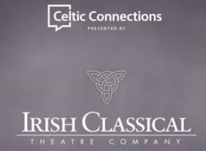 Celtic Connections YouTube Series, Irish Classical Theatre Company, Welcome 716