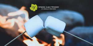 S'mores Weekends at Spring Lake, Spring Lake Winery, Welcome 716