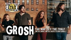 Grosh at The Tralf, Buffalo, NY, Welcome 716