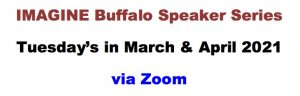 IMAGINE Buffalo Speaker Series, Spring Speaker Series via Zoom, Welcome 716